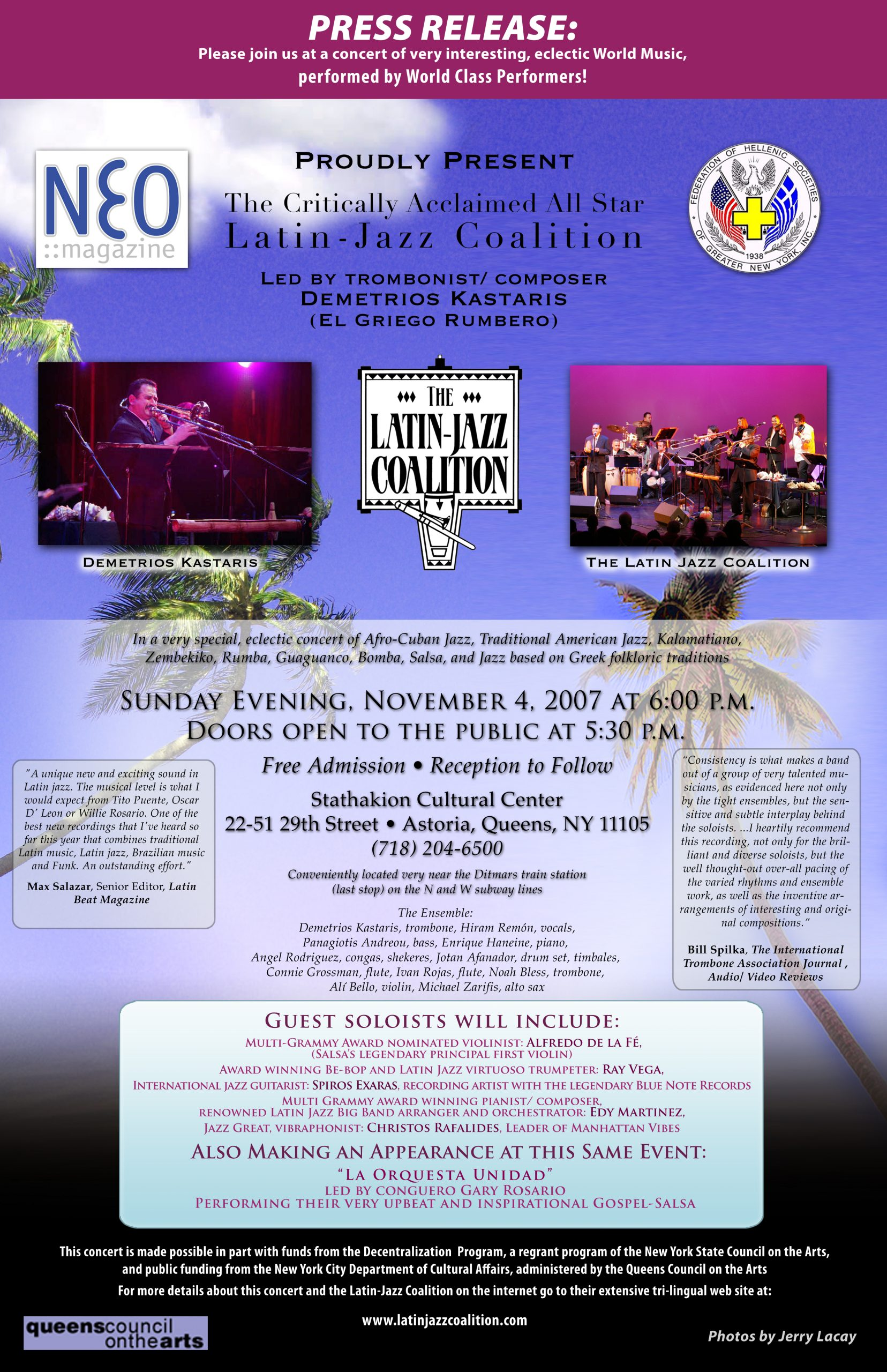 NEO Magazine and The Federation of Hellenic Societies of Greater New York proudly present The Latin-Jazz Coalition Sunday Evening, November 4, 2007 at the Stathakion Cultural Center